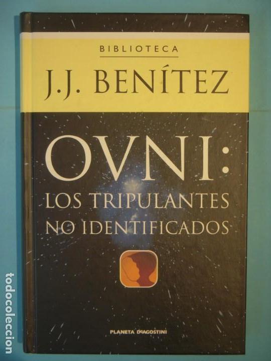 OVNI: LOS TRIPULANTES NO IDENTIFICADOS - J.J. BENITEZ - PLANETA D'AGOSTINI, 2000 (COMO NUEVO) (Libros de Segunda Mano - Parapsicología y Esoterismo - Ufología)
