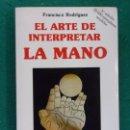 Libros de segunda mano: EL ARTE DE INTERPRETAR LA MANO / FRANCISCO RODRÍGUEZ / 3ª EDICIÓN 1990. OBELISCO. Lote 160242358