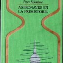 Libros de segunda mano: KOLOSIMO : ASTRONAVES EN LA PREHISTORIA (OTROS MUNDOS PLAZA, 1974). Lote 160397386