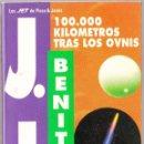 Libros de segunda mano: 100.000 KILOMETROS TRAS LOS OVNIS - J J BENITEZ - PLAZA JANES 1994. Lote 160440642