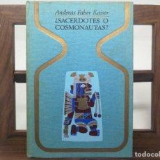 Libros de segunda mano: ¿SACERDOTES O COSMONAUTAS? FABER KAISER. / PLAZA-JANÉS COLECCIÓN OTROS MUNDOS. PRIMERA EDICION 1974. Lote 160475894