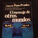 Libros de segunda mano: EL MENSAJE DE OTROS MUNDOS--EDUARDO PONS PRADES--RAREZA!! UFOLOGÍA. Lote 160596926