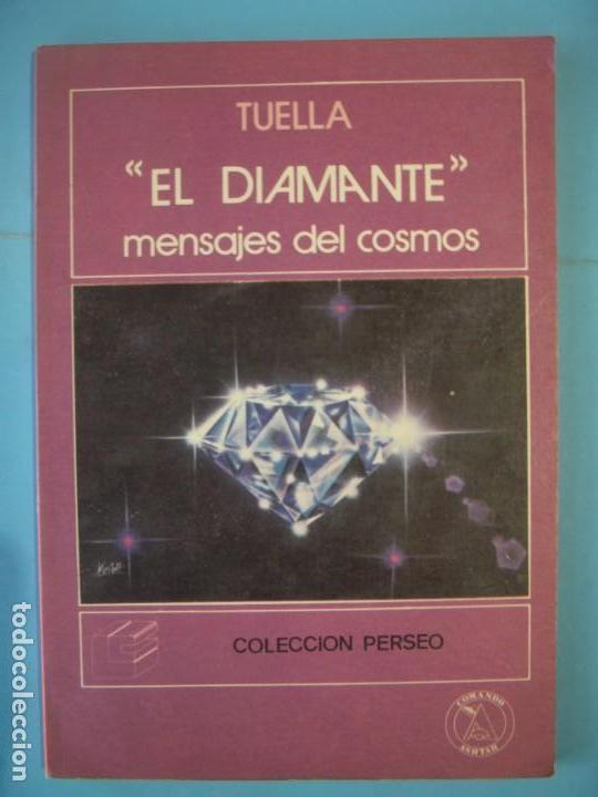 EL DIAMANTE, MENSAJES DEL COSMOS - TUELLA - COMANDO ASHTAR, PERSEO, 1988, 1ª ED (RARO, BUEN ESTADO) (Libros de Segunda Mano - Parapsicología y Esoterismo - Ufología)