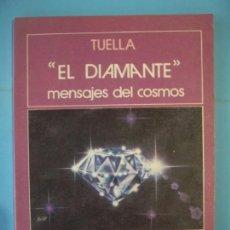 Libros de segunda mano: EL DIAMANTE, MENSAJES DEL COSMOS - TUELLA - COMANDO ASHTAR, PERSEO, 1988, 1ª ED (RARO, BUEN ESTADO) . Lote 162281238