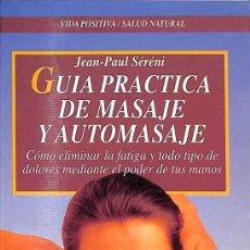 Libros de segunda mano: GUÍA PRÁCTICA DE MASAJE Y AUTOMASAJE. Lote 162745333
