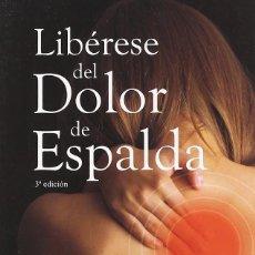 Libros de segunda mano: LIBÉRESE DEL DOLOR DE ESPALDA. Lote 162746612