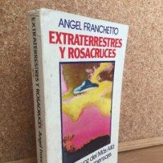 Libros de segunda mano: EXTRATERRESTRES Y ROSACRUCES - ANGEL FRANCHETTO - BRUGUERA. 1ª EDICION 1980. Lote 163337474
