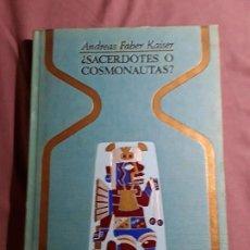 Libros de segunda mano: ¿SACERDOTES O COSMONAUTAS?, DE ANDREAS FABER KÁISER. OTROS MUNDOS, 1975. OVNIS, EXTRATERRESTRES.. Lote 163419794
