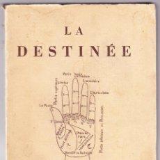 Libros de segunda mano: LA DESTINEE - LA SCIENCE CURIEUSE OU TRAITE DE LA CHYROMANCE - EDITIONS DE LA CITE - FRANCES. Lote 163538846