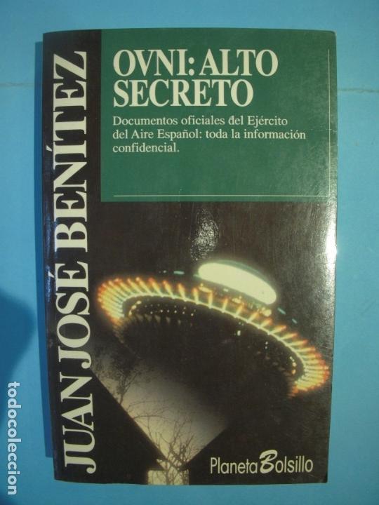 OVNI: ALTO SECRETO - J.J. BENITEZ - EDITORIAL PLANETA, 1992 (MUY BUEN ESTADO) (Libros de Segunda Mano - Parapsicología y Esoterismo - Ufología)