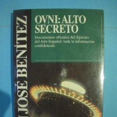 Libros de segunda mano: OVNI: ALTO SECRETO - J.J. BENITEZ - EDITORIAL PLANETA, 1992 (MUY BUEN ESTADO). Lote 163466522