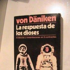 Livres d'occasion: VON DANIKEN. LA RESPUESTA DE LOS DIOSES. MARTÍNEZ ROCA, 1982.. Lote 164499622