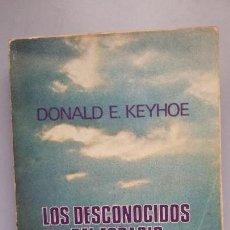 Libros de segunda mano: DONALD E. KEYHOE. LOS DESCONOCIDOS DEL ESPACIO. ED. POMAIRE. Lote 164707094