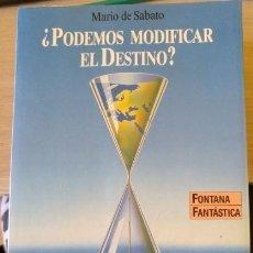 Libros de segunda mano: ¿PODEMOS MODIFICAR EL DESTINO? NUEVAS PROFECIAS ALARMANTES MARIO DE SABATO. Lote 164955438