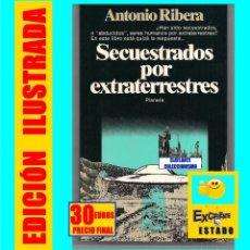 Libros de segunda mano: SECUESTRADOS POR EXTRATERRESTRES - ANTONIO RIBERA - UFO UFOS OVNI OVNIS UFOLOGÍA - 30 EUROS. Lote 165060670