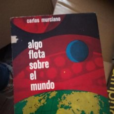 Livres d'occasion: ALGO FLOTA SOBRE EL MUNDO: TRAS LAS HUELLAS DE LOS PLATILLOS VOLANTES. Lote 165411730