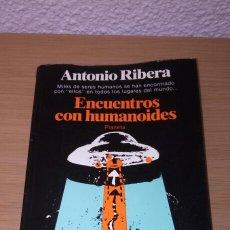 Libros de segunda mano: ENCUENTROS CON HUMANOIDES *ANTONIO RIBERA* PLANETA. Lote 166159685