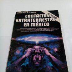 Libros de segunda mano: CONTACTOS EXTRATERRESTRES EN MEXICO CARLOS ORTIZ DE LA HUERTA UFOLOGIA OVNIS. Lote 166427604