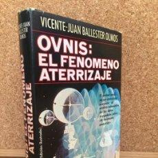Libros de segunda mano: OVNIS: EL FENOMENO ATERRIZAJE - V. J. BALLESTEROS OLMOS - TAPA DURA, SOBRECUBIERTA - PLAZA &JANES. Lote 166763530