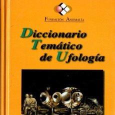 Libros de segunda mano: FUNDACIÓN ANOMALÍA : DICCIONARIO TEMÁTICO DE UFOLOGÍA (1997) . Lote 166825254