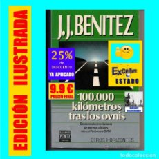 Libros de segunda mano: 100.000 - CIEN MIL KILÓMETROS TRAS LOS OVNIS - J.J. BENÍTEZ - OVNIS - OVNI - UFOLOGÍA. Lote 167164748