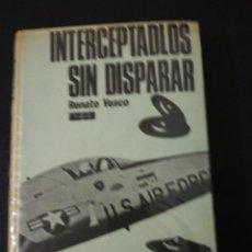 Libros de segunda mano: RENATO VESCO, INTERCEPTADLOS SIN DISPARAR. Lote 167552720