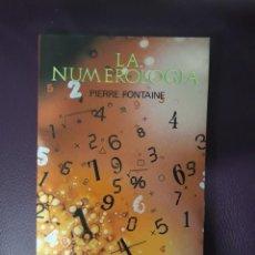 Libros de segunda mano: LA NUMEROLOGIA - PIERRE FONTAINE. Lote 168047632