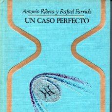 Libros de segunda mano: ANTONIO RIBERA Y R. FARRIOLS : UN CASO PERFECTO (OTROS MUNDOS PLAZA, 1976). Lote 168220484