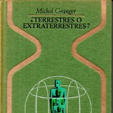 Libros de segunda mano: GRANGER : TERRESTRES O EXTRATERRESTRES (OTROS MUNDOS PLAZA, 1975) PRIMERA EDICIÓN. Lote 168220652