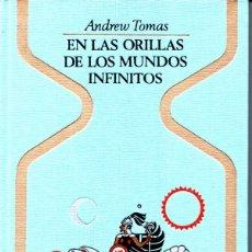 Libros de segunda mano: A. TOMAS : EN LAS ORILLAS DE LOS MUNDOS INFINITOS (OTROS MUNDOS PLAZA, 1976) PRIMERA EDICIÓN. Lote 168221028