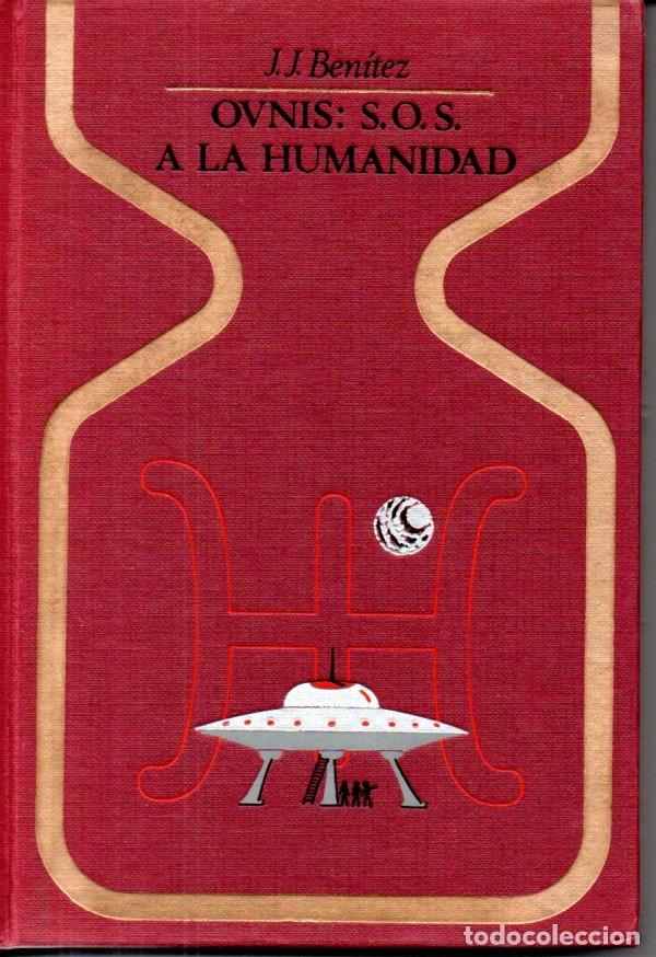 J. J. BENÍTEZ : OVNIS S.O.S. A LA HUMANIDAD (OTROS MUNDOS PLAZA, 1978) (Libros de Segunda Mano - Parapsicología y Esoterismo - Ufología)
