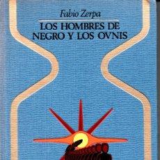 Libros de segunda mano: FABIO ZERPA : LOS HOMBRES DE NEGRO Y LOS OVNIS (OTROS MUNDOS PLAZA, 1979) PRIMERA EDICIÓN. Lote 168222840