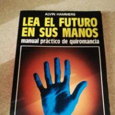 Libros de segunda mano: LEA EL FUTURO EN SUS MANOS. MANUAL PRÁCTICO DE QUIROMANCIA (ALVIN HAMMERS) EDITORIAL DE VECCHI. Lote 169353596