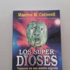 Libros de segunda mano: LOS SUPER DIOSES MAURICE COTTERELL UFOLOGIA MISTERIOS. Lote 169766801