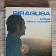 Libros de segunda mano: SIRAGUSA MENSAJERO DE LOS EXTRATERRESTRES VICTORINO DEL POZO (EDAF) AÑO 1977. Lote 169800044