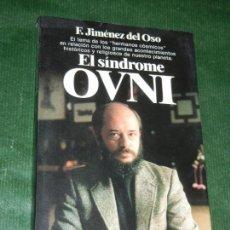Libri di seconda mano: EL SINDROME OVNI, DE FERNANDO JIMENEZ DEL OSO - 1984. Lote 169830120