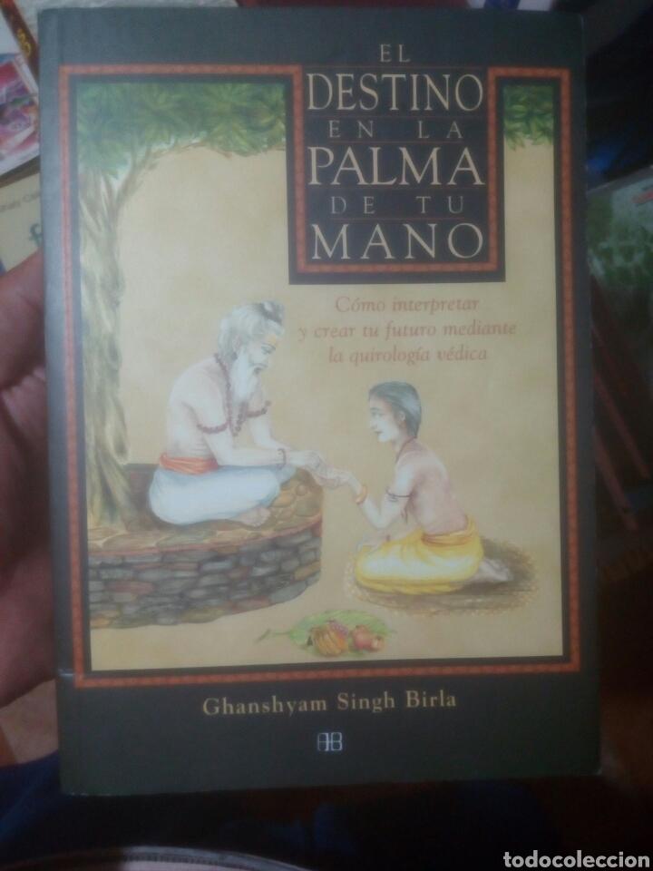 EL DESTINO EN LA PALMA DE TU MANO GHANSHYAM SINGH BIRLA,QUIROMANCIA,TAROT (Libros de Segunda Mano - Parapsicología y Esoterismo - Numerología y Quiromancia)