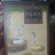 Libros de segunda mano: EL DESTINO EN LA PALMA DE TU MANO GHANSHYAM SINGH BIRLA,QUIROMANCIA,TAROT. Lote 169908804