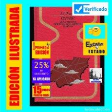 Libros de segunda mano: OVNIS: DOCUMENTOS OFICIALES DEL GOBIERNO ESPAÑOL - JUAN JOSÉ J. J. BENÍTEZ - OVNI UFOLOGÍA PLATILLOS. Lote 169828756