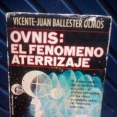 Libros de segunda mano: OVNIS EL FENOMENO ATERRIZAJE -. Lote 170142208