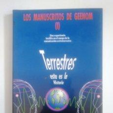 Libros de segunda mano: LOS MANUSCRITOS DE GEENOM (I) - TERRESTRES: ESTA ES LA HISTORIA. TDK390. Lote 170162920