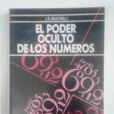 Libros de segunda mano: EL PODER OCULTO DE LOS NUMEROS. E. BUCHELI. EDITORIAL KIER. TDK388. Lote 170300380
