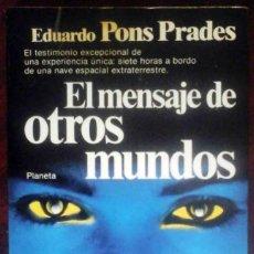 Libros de segunda mano: EL MENSAJE DE OTROS MUNDOS (EDUARDO PONS PRADES) PLANETA 1982 1ª EDICIÓN. Lote 170382484