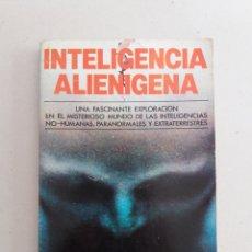 Libros de segunda mano: INTELIGENCIA ALIENIGENA STUART HOLROYD UFOLOGIA OVNIS. Lote 191611645