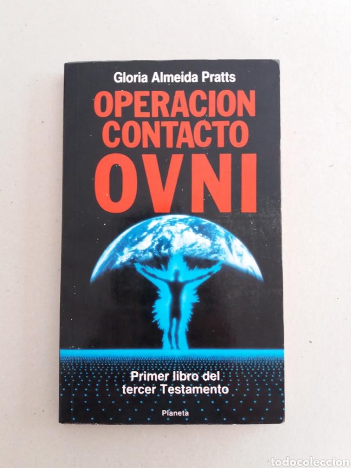 OPERACION CONTACTO OVNI GLORIA ALMEIDA PRATTS UFOLOGIA (Libros de Segunda Mano - Parapsicología y Esoterismo - Ufología)