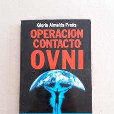 Libros de segunda mano: OPERACION CONTACTO OVNI GLORIA ALMEIDA PRATTS UFOLOGIA. Lote 170432296