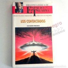 Libros de segunda mano: LOS CONTACTADOS LIBRO SALVADOR FREIXEDO BIBLIOTECA ESPACIO Y TIEMPO MISTERIO UFOLOGÍA OVNIS RELIGIÓN. Lote 170867470