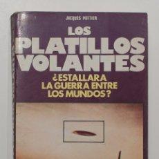 Libros de segunda mano: LOS PLATILLOS VOLANTES. ¿ESTALLARA LA GUERRA ENTRE LOS MUNDOS?. JAQUES POTTIER. EDITORIAL DE VECCHI.. Lote 171053655