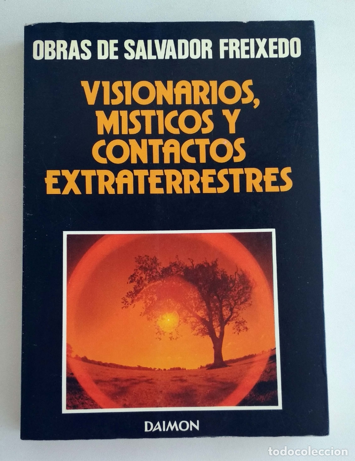 VISIONARIOS, MÍSTICOS Y CONTACTOS EXTRATERRESTRES. SALVADOR FREIXEDO. DAIMON (Libros de Segunda Mano - Parapsicología y Esoterismo - Ufología)