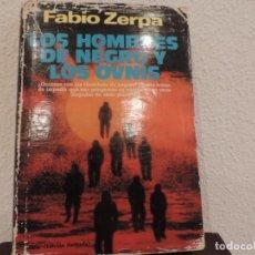 Libros de segunda mano: LOS HOMBRES DE NEGRO Y LOS OVNIS (FABIO ZERPA) EDITORIAL PLAZA&JANÉS. Lote 171476068
